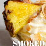 pinterest image for smoked pineapple
